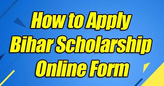 How To Apply Bihar Scholarship Form 2020