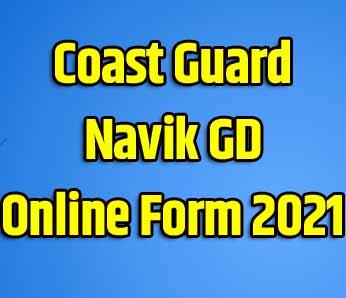 Coast Guard Navik GD Online Form 2022