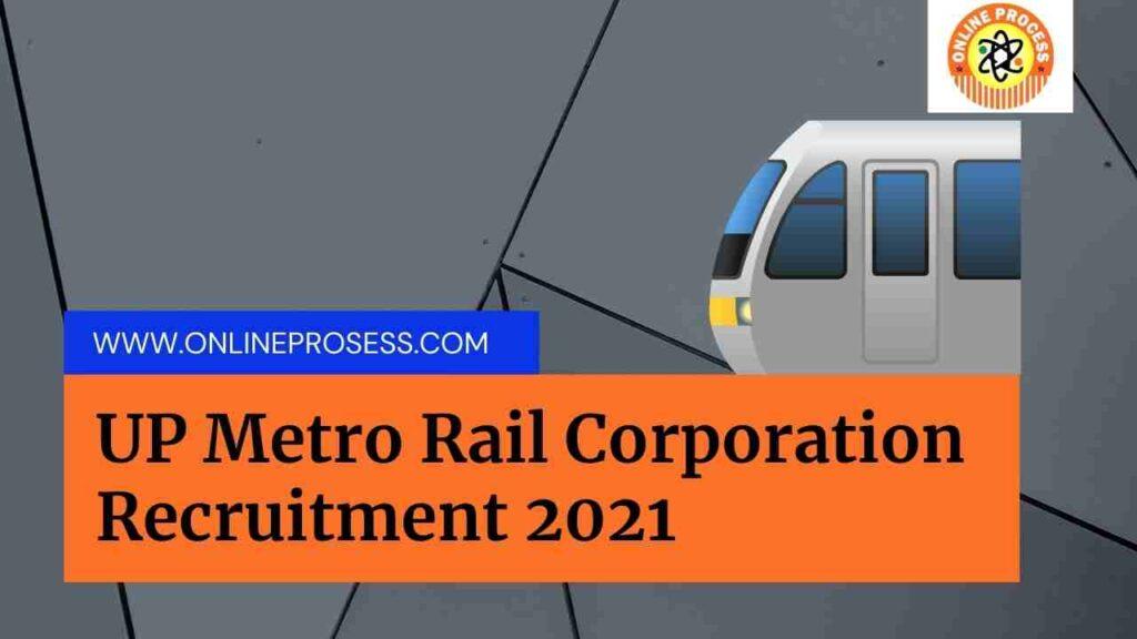 UP Metro Rail Corporation Recruitment 2021