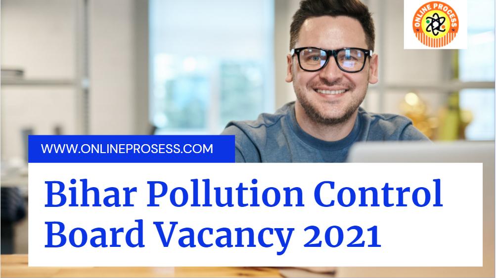 Bihar Pollution Control Board Vacancy 2021 | Bihar State Pollution Control Board Recruitment 2021